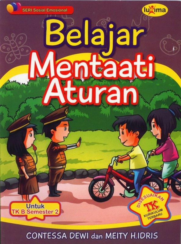 Cover Buku Belajar Mentaati Aturan (Seri Sosial Emosional) Untuk TK B Semester 2 (Promo Luxima)