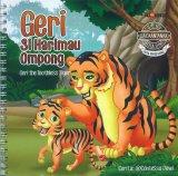 Seri Bacaan Anak Usia Dini: Geri Si Harimau Ompong (Bilingual)