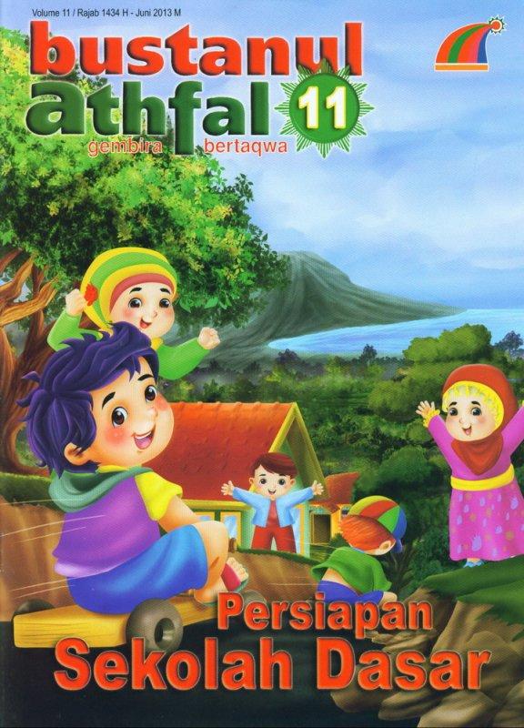 Cover Buku Majalah Bustanul Athfal Volume 11| Juni 2013 - Persiapan Sekolah Dasar (BK)