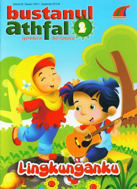 Cover Buku Majalah Bustanul Athfal Volume 02  September 2012 - Lingkunganku (BK) (Disc 50%)