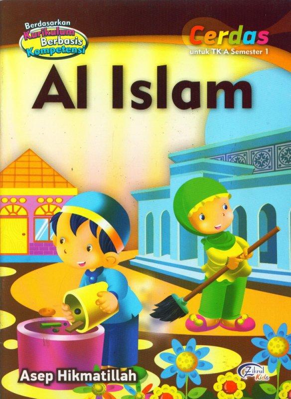 Cover Buku Al Islam, Cerdas untuk TK A Semester 1 (BK)