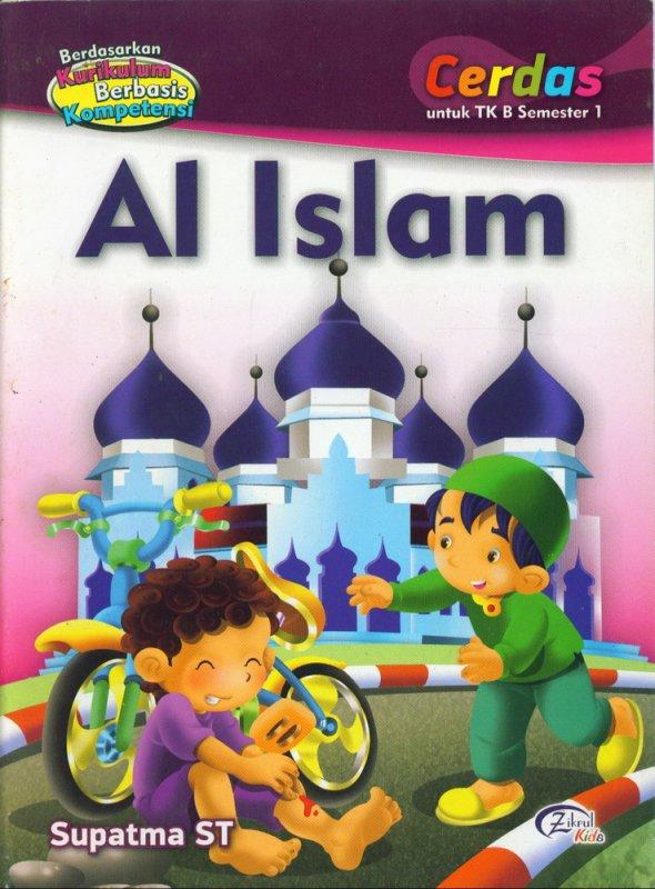 Cover Buku Al Islam, Cerdas untuk TK B Semester 1 (BK) (Disc 50%)