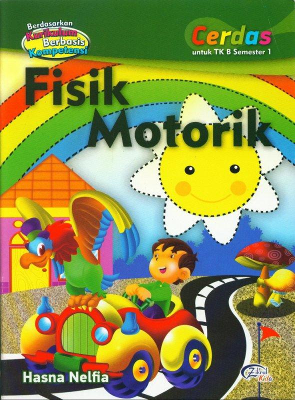 Cover Buku Fisik Motorik, Cerdas untuk TK B Semester 1