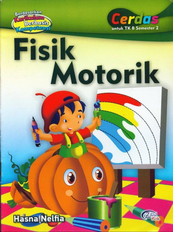 Cover Buku Fisik Motorik, Cerdas untuk TK B Semester 2 (BK)