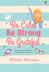 Be calm, Be Strong, Be Grateful