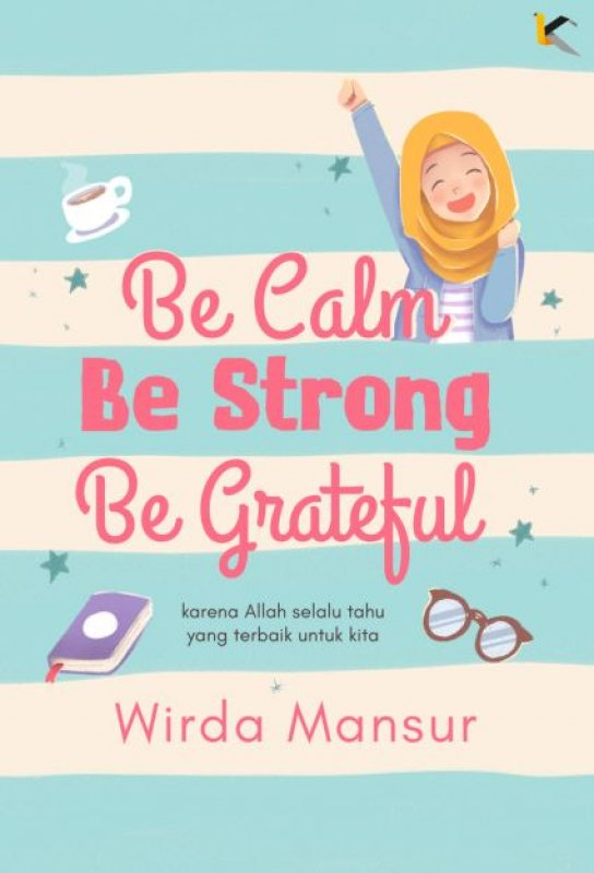 Cover Buku Be calm, Be Strong, Be Grateful