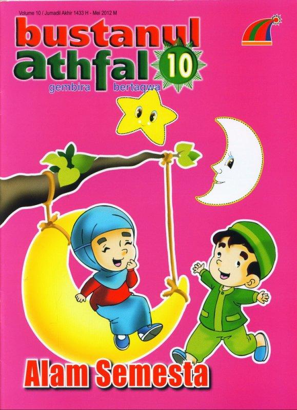 Cover Buku Majalah Bustanul Athfal Volume 10  Mei 2012 - Alam Semesta (BK) (Disc 50%)