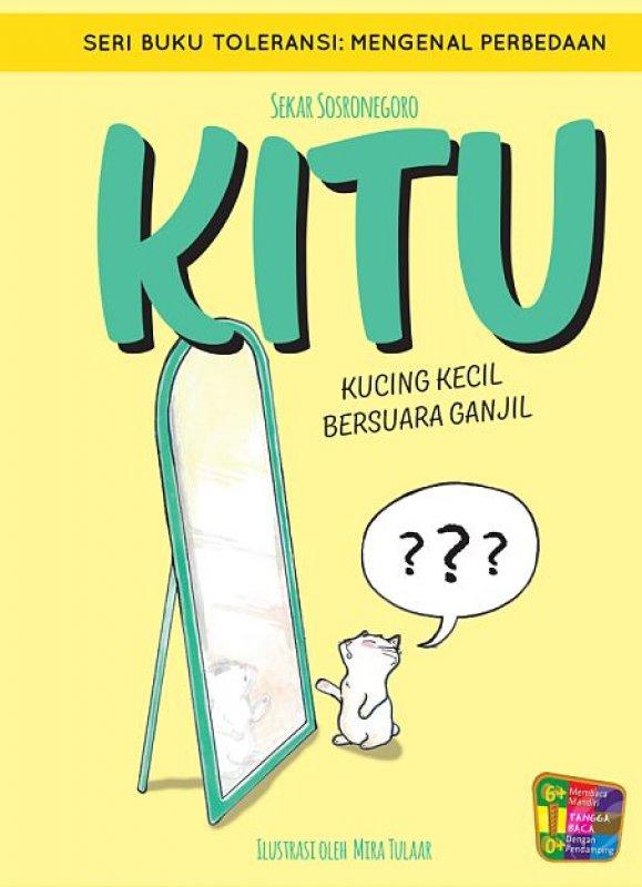 Cover Buku Seri Buku Toleransi: Kitu Kucing Kecil Bersuara Ganjil