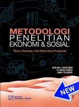 Metodologi Penelitian Ekonomi dan Sosial: Teori, Konsep, dan Rencana Proposal