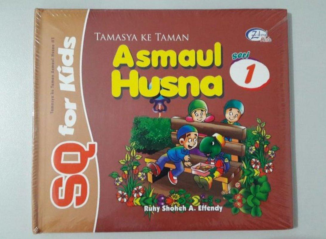 Cover Buku SQ for Kids Asmaul Husna Seri 1: Tamasya ke Taman (BK) FULL COLOR