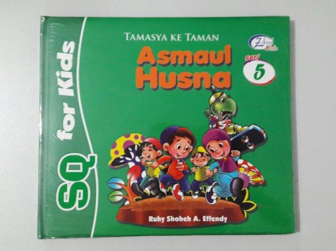 Cover Buku SQ for Kids Asmaul Husna Seri 5: Tamasya ke Taman (BK) FULL COLOR