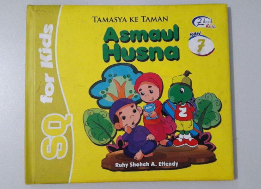 Cover Buku SQ for Kids Asmaul Husna Seri 7: Tamasya ke Taman (BK) FULL COLOR