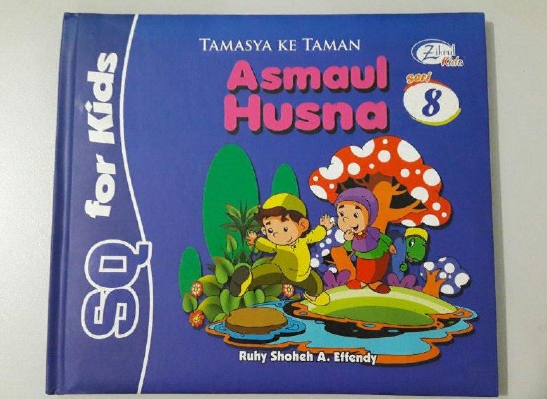 Cover Buku SQ for Kids Asmaul Husna Seri 8: Tamasya ke Taman (BK) FULL COLOR
