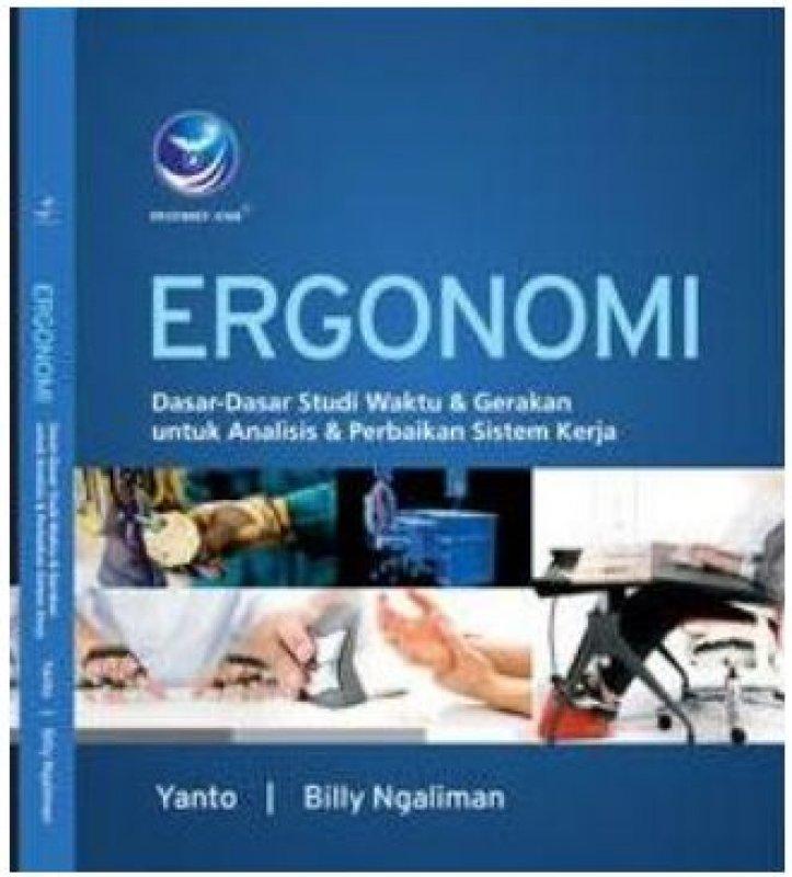 Cover Buku Ergonomi, Dasar-dasar Studi Waktu Dan Gerakan Untuk Analisis Dan Perbaikan Sistem Kerja