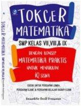 Tokcer Matematika SMP Kelas VII,VIII, & IX Dengan Konsep Matematika Praktis Untuk Menaikkan IQ Siswa