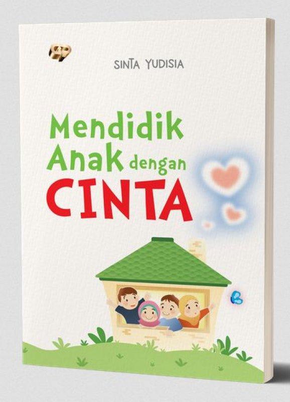 Cover Buku Mendidik Anak Dengan Cinta