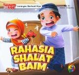 Seri Tauhid for Kids: Larangan Berbuat Riya: Rahasia Shalat Baim