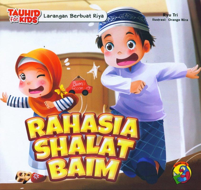Cover Buku Seri Tauhid for Kids: Larangan Berbuat Riya: Rahasia Shalat Baim