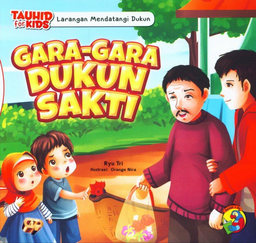 Cover Buku Seri Tauhid for Kids: Larangan Mendatangi Dukun: Gara-Gara Dukun Sakti