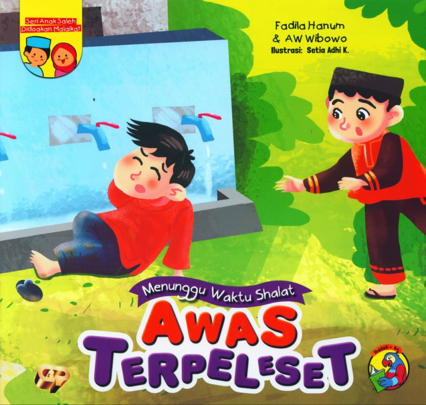 Cover Buku Seri Anak Saleh Didoakan Malaikat: Awas Terpleset