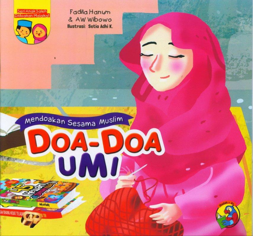 Cover Buku Seri Anak Saleh Didoakan Malaikat: Doa-doa Umi