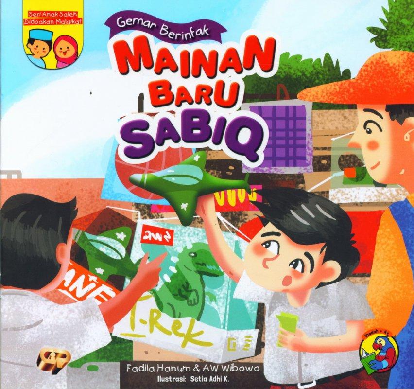 Cover Buku Seri Anak Saleh Didoakan Malaikat: Mainan Baru sabiq