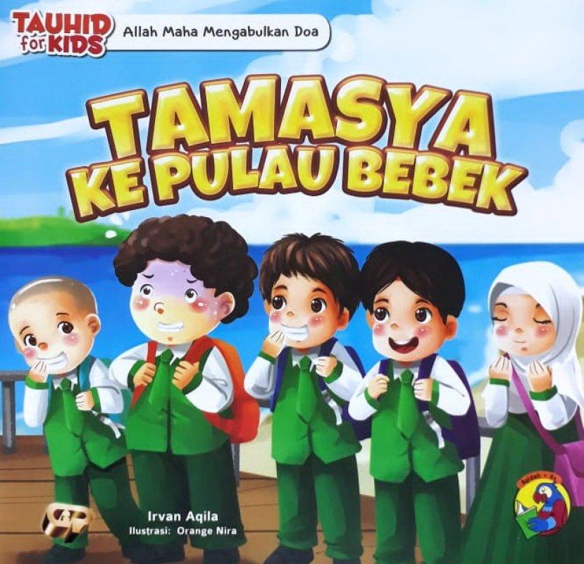 Cover Buku Seri Tauhid for Kids: Allah Maha Mengabulkan Doa: Tamasya Ke Pulau Bebek