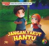 Seri Tauhid for Kids: Allah Menciptakan Mahluk Ghaib: Jangan Takut Hantu