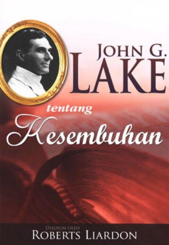 Cover Buku John G Lake tentang Kesembuhan