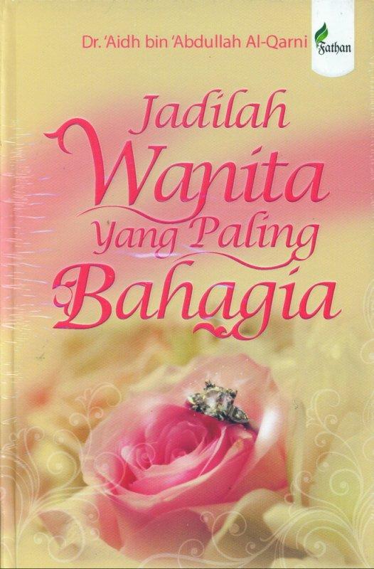 Cover Buku Jadilah Wanita yang Paling Bahagia (HC)