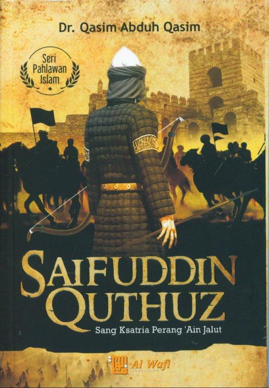 Cover Buku Saifuddin Quthuz : Sang Ksatria Perang Ain Jalut