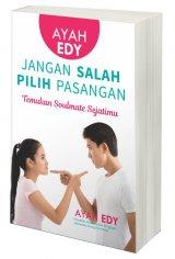 Ayah Edy: Jangan Salah Pilih Pasangan [Edisi ber-TTD]