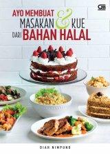 Ayo Membuat Masakan & Kue dari Bahan Halal