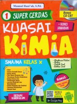 Super Cerdas Kuasai Kimia SMA/MA KELAS X (Bonus CD CBT)