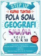 Step Up Kupas Tuntas Pola Soal Geografi SMA/MA Kelas X,XI,XII