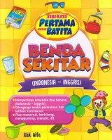 Seri Kata Pertama Untuk Batita Benda Sekitar (Indonesia-Inggris)