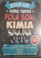 STEP UP KUPAS TUNTAS POLA SOAL KIMIA SMA/MA KELAS X, XI, & XII