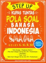 STEP UP KUPAS TUNTAS POLA SOAL BAHASA INDONESIA SMA/MA KELAS X, XI, & XII