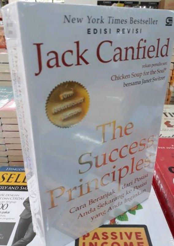 Cover Buku The Success Principles: Cara Beranjak dari Posisi Anda Sekarang ke Posisi yang Anda Inginkan (Edisi Terbaru)