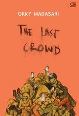 The Last Crowd - Dari Kerumunan Terakhir (Edisi Bahasa Inggris)