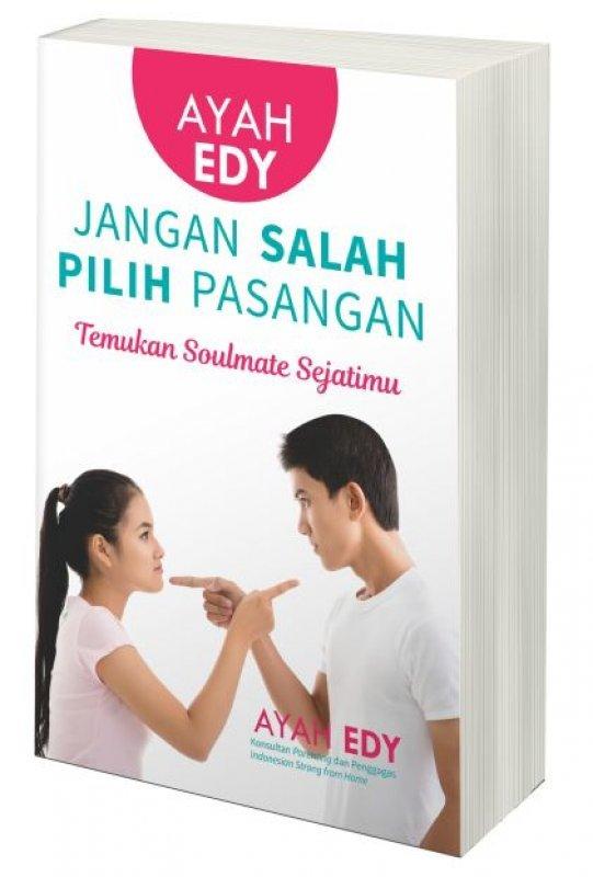 Cover Buku Ayah Edy: Jangan Salah Pilih Pasangan