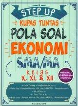 STEP UP KUPAS TUNTAS POLA SOAL EKONOMI SMA/MA KELAS X, XI, XII