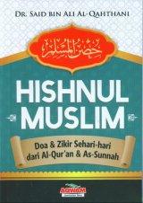 Hishnul Muslim: Doa & Zikir Sehari-hari dari Al-Quran & As-Sunnah