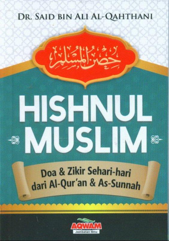 Cover Buku Hishnul Muslim: Doa & Zikir Sehari-hari dari Al-Quran & As-Sunnah