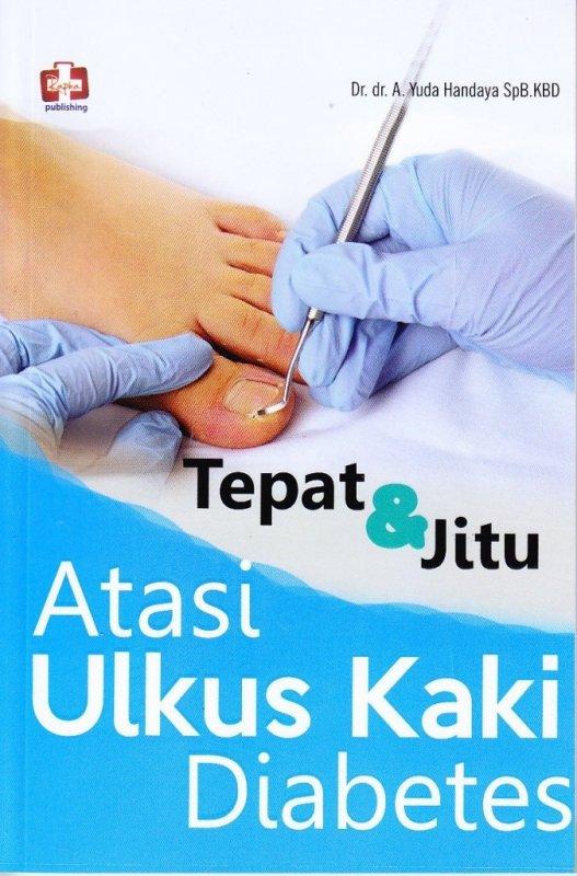 Cover Buku Tepat & jitu Atasi Ulkus Kaki Diabetes (Disc 50%)