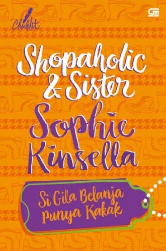 Cover Buku Si Gila Belanja Punya Kakak (Shopaholic and Sister) (Disc 50%)