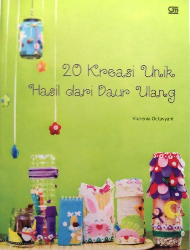 Cover Buku 20 Kreasi Unik Hasil dari Daur Ulang (Disc 50%)