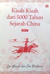 Kisah-kisah dari 5000 Tahun Sejarah China Jilid 1