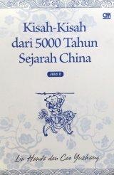 Kisah-Kisah dari 5000 Tahun Sejarah China Jilid 2