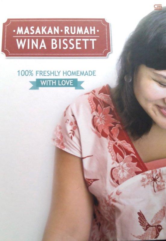 Cover Buku Masakan Rumah Wina Bissett: 100% Freshly Homemade With Love (Disc 50%)